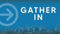 Gather In